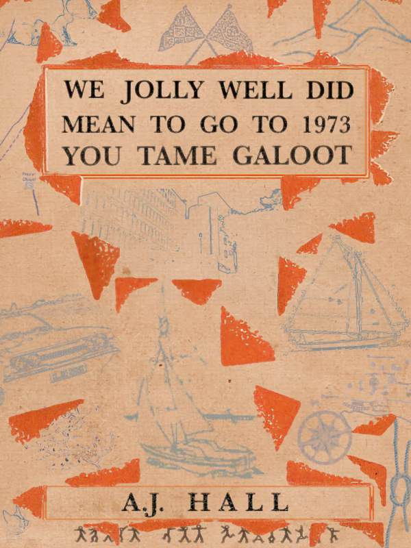 We Jolly Well Did Mean to Go to 1973, You Tame Galoot book cover